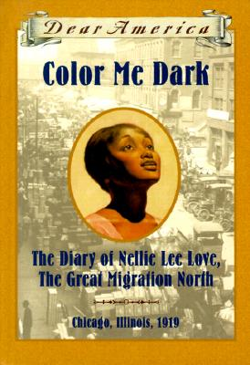 Image for Color Me Dark: The Diary of Nellie Lee Love, the Great Migration North (Dear America)