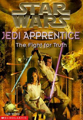 Image for The Fight for Truth (Star Wars: Jedi Apprentice, Book 9)
