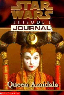 Image for Queen Amidala (Star Wars Episode 1, Journal #2)