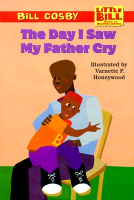 Image for The Day I Saw My Father Cry (Little Bill Books for Beginning Readers)