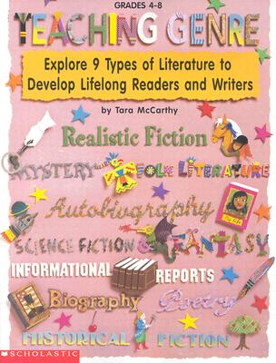 Image for Teaching Genre: Explore 9 Types of Literature to Develop Lifelong Readers and Writers (Grades 4-8)