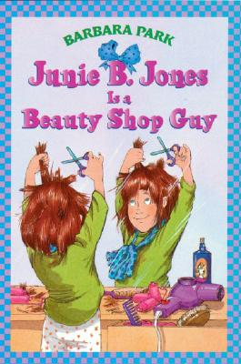 Image for Junie B. Jones Is A Beauty Shop Guy