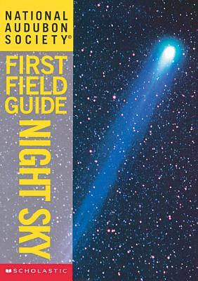 National Audubon Society First Field Guide: Night Sky (Audubon Guides), Mechler, Gary