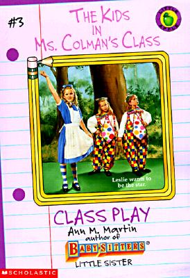 Class Play (Kids in Ms. Colman's Class) Martin, Ann M. and Tang, Charles