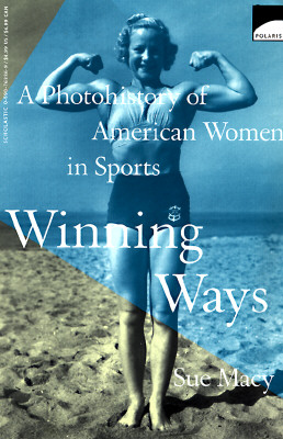 Image for WINNING WAYS PHOTOHISTORY OF AMERICAN WOMEN IN SPORTS
