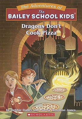 Image for Dragons Don't Cook Pizza (The Adventures of the Bailey School Kids, #24)