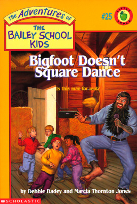 Image for Bigfoot Doesn't Square Dance (Adventures of the Bailey School Kids #25)