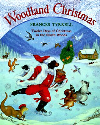 Image for WOODLAND CHRISTMAS:TWELVE DAYS OF CHRISTMAS IN THE NORTH WOODS