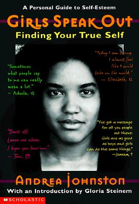 Image for Girls Speak Out: Finding Your True Self