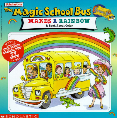 The Magic School Bus Makes A Rainbow: A Book About Color (Magic School Bus) (TV Tie-In), Cole, Joanna
