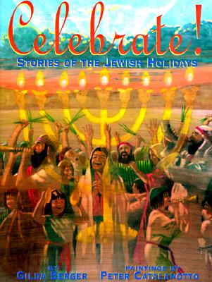 Image for Celebrate! Stories of the Jewish Holidays