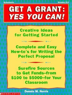 Image for Get a Grant: Yes You Can! (Grades K-8)