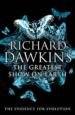 THE GREATEST SHOW ON EARTH The Evidence for Evolution, Dawkins, Richard