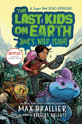 Image for LAST KIDS ON EARTH: JUNE'S WILD FLIGHT