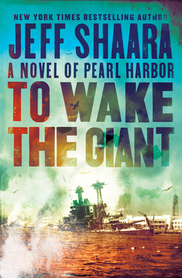 Image for TO WAKE THE GIANT: A NOVEL OF PEARL HARBOR