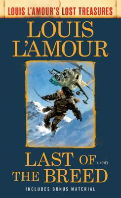 Image for Last of the Breed (Louis L'Amour's Lost Treasures): A Novel