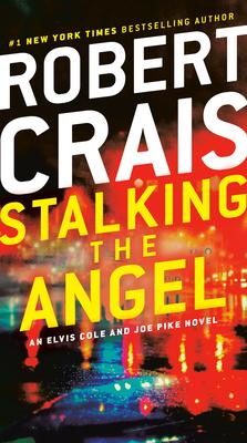 Image for Stalking the Angel: An Elvis Cole and Joe Pike Novel