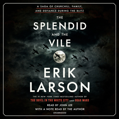 Image for The Splendid and the Vile: A Saga of Churchill, Family, and Defiance During the Blitz