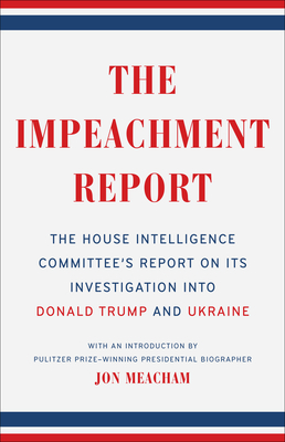 Image for IMPEACHMENT REPORT: THE HOUSE INTELLIGENCE COMMITTEE'S REPORT ON ITS INVESTIGATION INTO DONALD TRUMP