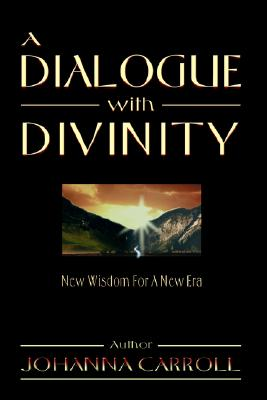 Image for A Dialogue with Divinity: New Wisdom for a New Era