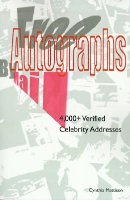 Free Autographs By Mail: 4,000+ Verified Celebrity Addresses, Mattison, Cynthia