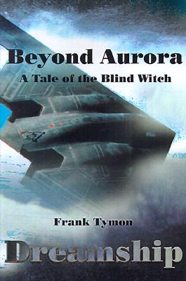Beyond Aurora - Dreamship : A Tale of the Blind Witch, Tymon, Frank