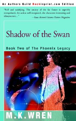 Shadow of the Swan: Book Two of The Phoenix Legacy, M. K. Wren