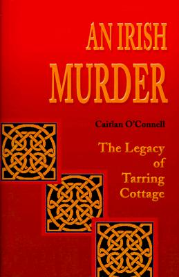 Image for An Irish Murder: The Legacy of Tarring Cottage