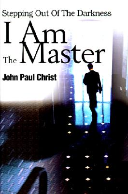 Image for I Am The Master: Stepping Out Of The Darkness
