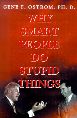 Why Smart People Do Stupid Things, Ostrom, Gene