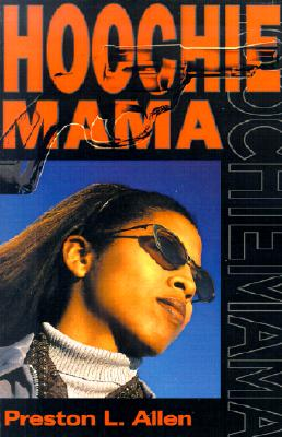 Hoochie Mama, Allen, Preston L.