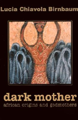 Image for Dark Mother: African Origins and Godmothers