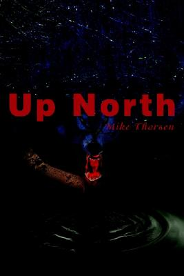 Up North, Thorsen, Mike