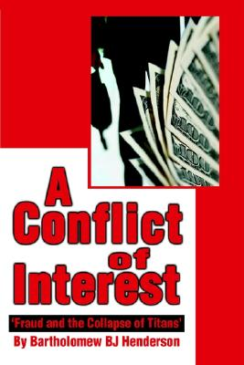 Image for A Conflict of Interest: 'Fraud and the Collapse of Titans'