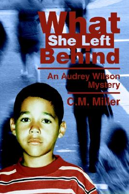 Image for What She Left Behind (Audrey Wilson Mystery)