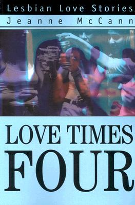 Image for Love Times Four: Lesbian Love Stories