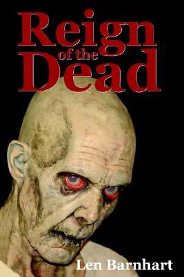 Reign of the Dead, Barnhart, Len