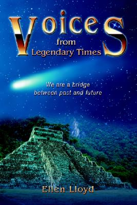 Image for Voices from Legendary Times: We are a bridge between past and future