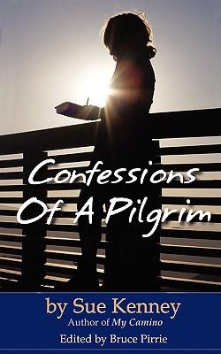 Confessions Of A Pilgrim, Sue Kenney