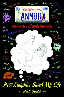 Image for Animatrix--a Female Animator: How Laughter Saved My Life