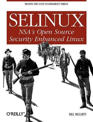 Selinux: NSA's Open Source Security Enhanced Linux, McCarty, Bill