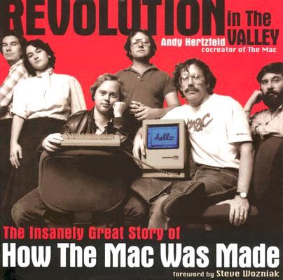 Image for Revolution in The Valley: The Insanely Great Story of How the Mac Was Made