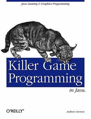 Killer Game Programming in Java, Davison, Andrew