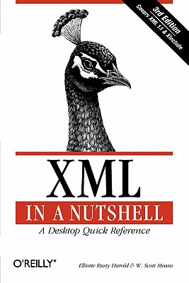 XML in a Nutshell, Third Edition, Elliotte Rusty Harold; W. Scott Means