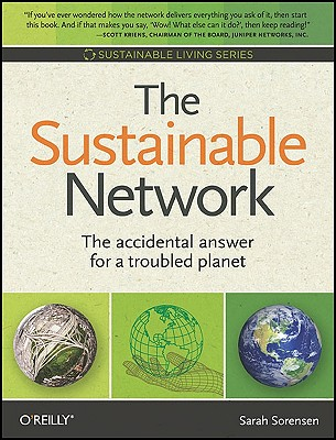 The Sustainable Network: The Accidental Answer for a Troubled Planet (Sustainable Living Series), Sorensen, Sarah