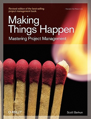 Image for Making Things Happen: Mastering Project Management (Theory in Practice)