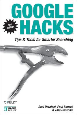 Image for Google Hacks: Tips & Tools for Finding and Using the World's Information