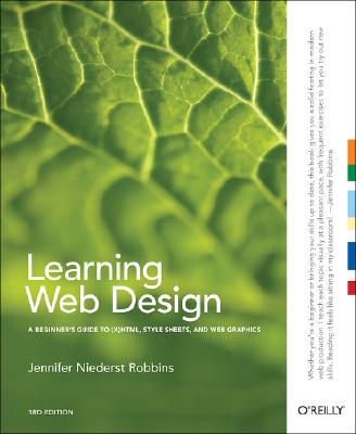 Image for Learning Web Design: A Beginner's Guide to (X)HTML, StyleSheets, and Web Graphics