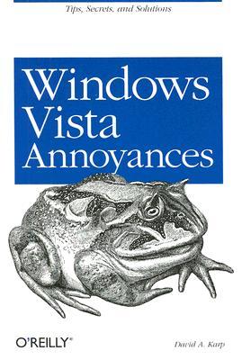 Image for Windows Vista Annoyances: Tips, Secrets, and Hacks