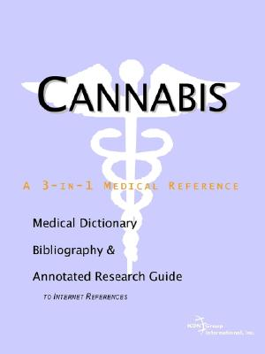 Image for Cannabis - A Medical Dictionary, Bibliography, and Annotated Research Guide to Internet References